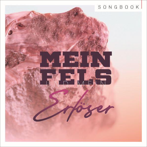 Mein Fels und mein Erlöser (Songbook)